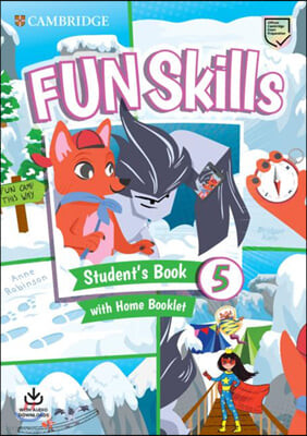 Fun Skills Level 5 Student's Book with Home Booklet and Down