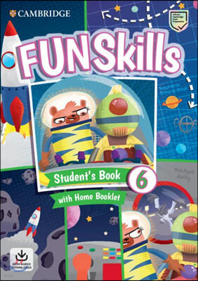 Fun Skills Level 6 Student's Book with Home Booklet and Down