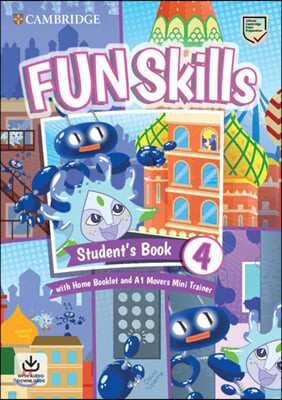Fun Skills Level 4/Movers Student's Book with Home Booklet a