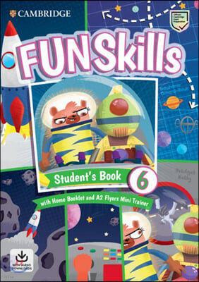 Fun Skills Level 6/Flyers Student's Book with Home Booklet a