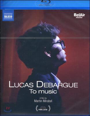뤼카 드바르그 다큐멘터리 - '음악으로' (Lucas Debargue - To Music)