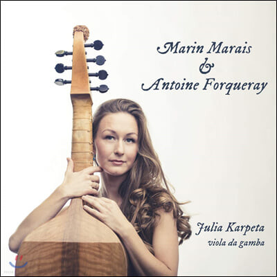 Julia Karpeta 마랭 마레: 세 개의 모음곡 / 앙투안 포르크레: 라 쿠프랭, 라 르클레르, 라 뷔송