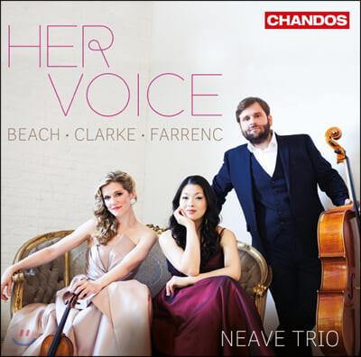 Neave Trio 에이미 비치 / 레베카 클락 / 루이즈 파렝: 피아노 트리오