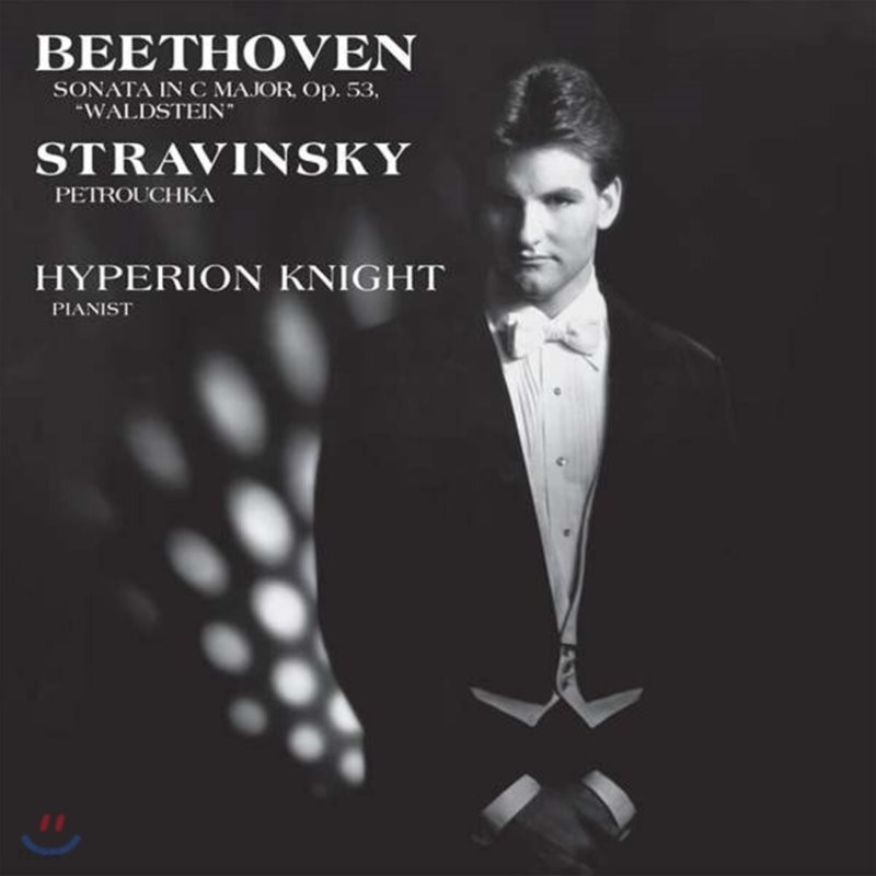Hyperion Knight 베토벤: 피아노 소나타 21번 / 스트라빈스키: 페트루슈카