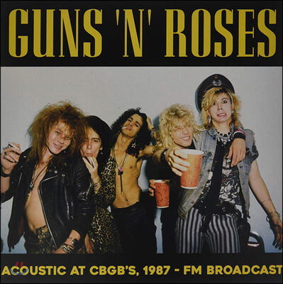 Guns N' Roses (건즈 앤 로지스) - Acoustic At Cbgb's, 1987 - FM Broadcast [LP]
