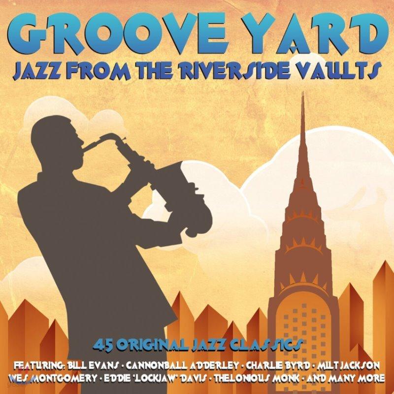 리버사이드 레이블 재즈 모음집 (Groove Yard: Jazz From The Riverside Vaults)