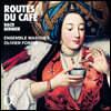 Olivier Fortin 커피의 전파 경로를 따라 - 바흐: 커피 칸타타 외 (Routes du cafe)