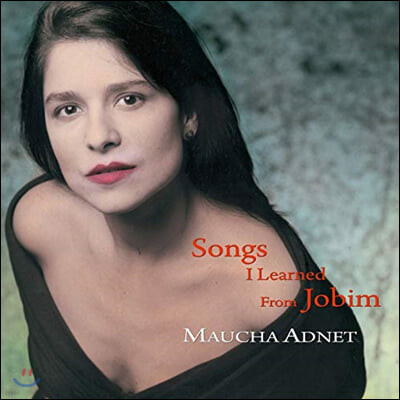 Maucha Adnet (마우챠 아넷) - Songs I Learned From Jobim