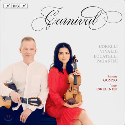 Karen Gomyo / Ismo Eskelinen 사육제 - 바이올린과 기타를 위한 작품집 (Carnival)