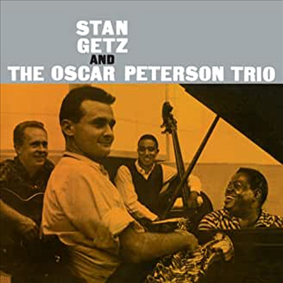 Stan Getz - Stan Getz & The Oscar Peterson Trio (Remastered)(Bonus Tracks)(Digipack)