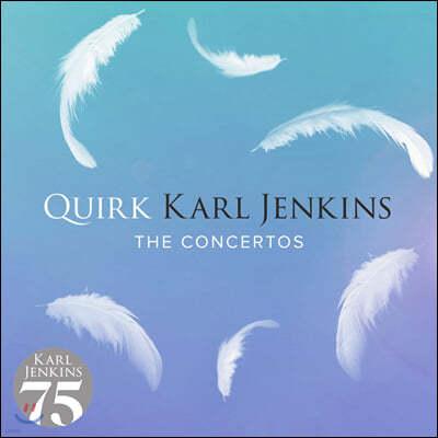 칼 젠킨스: 쿼크 (Karl Jenkins: Quirk - The Concertos)