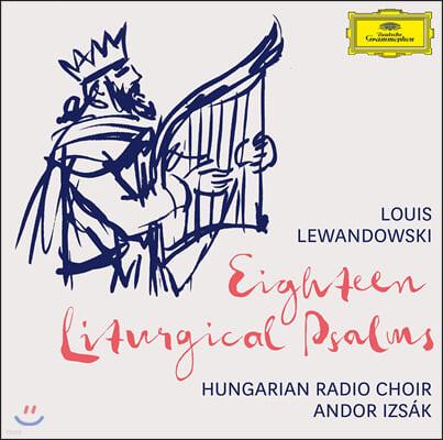 Andor Izsak 루이스 레반도프스키: 18개의 시편 (Louis Lewandowski: 18 Liturgical Psalms)