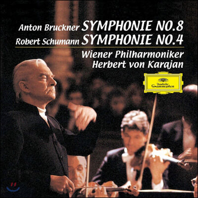Herbert von Karajan 브루크너: 교향곡 8번 / 슈만: 교향곡 4번 (Bruckner: Symphony No. 8 / Schumann: Symphony Op. 120)