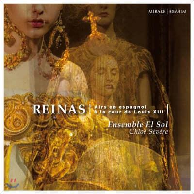 Chloe Severe 루이 13세 궁정의 스페인 가곡 (Reinas, Airs en espagnol a la cour de Louis XIII)