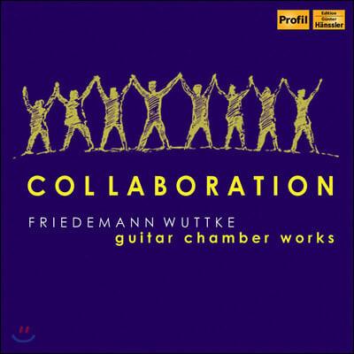 Friedemann Wuttke '콜라보레이션' - 기타와 함께 하는 다양한 음악들 (Collaboration - Guitar Chamber Works)