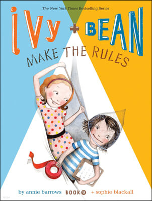Ivy and Bean 9 : Make the Rules