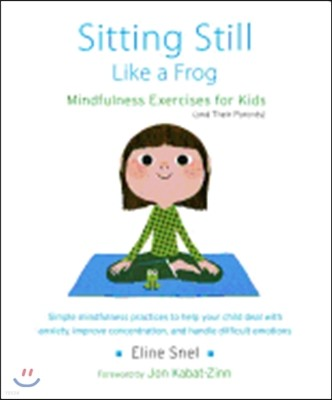 Sitting Still Like a Frog: Mindfulness Exercises for Kids (and Their Parents) [With CD (Audio)]