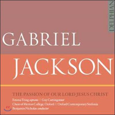 Benjamin Nicholas - Gabriel Jackson: The Passion of Our Lord Jesus Christ