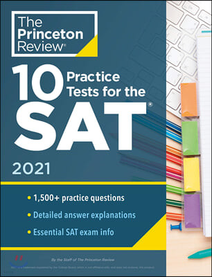 10 Practice Tests for the SAT, 2021 Edition