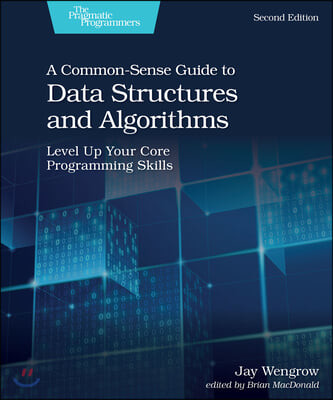 Common-Sense Guide to Data Structures and Algorithms, 2e