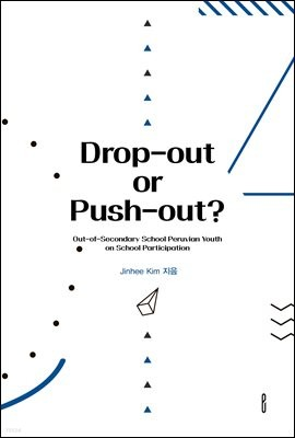 Drop-out or Push-out? Out-of-Secondary School Peruvian Youth on School Participation