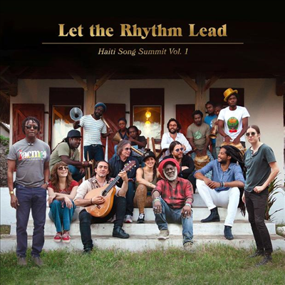 Artists For Peace And Justice - Let The Rhythm Lead: Haiti Song Summit, Vol. 1 (2LP)