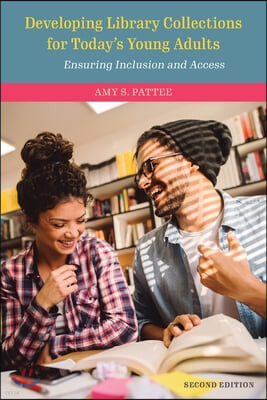 Developing Library Collections for Today's Young Adults: Ensuring Inclusion and Access