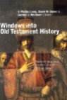 Windows Into Old Testament History: Evidence, Argument, and the Crisis of 'Biblical Israel'