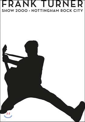 Frank Turner (프랭크 터너) - Show 2000: Live At Nottingham Rock City [CD+DVD]