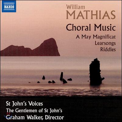 Graham Walker 윌리엄 마티아스: 합창 음악 작품집 (William Mathias: Choral Music - A May Magnificat)