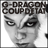 ���巡�� (G-Dragon) - Coup D'etat (+One Of A Kind & Heartbreaker) (����)