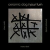 Marc Ribot's Ceramic Dog - Your Turn (LP)