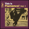 Various Artists - This Is Flamenco!, Vol. 1