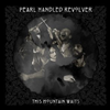 Pearl Handled Revolver - This Mountain Waits