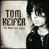 Tom Keifer - Way Life Goes