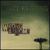 Matt Keating - Wrong Way Home (Digipack)