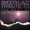 Smooth Jazz All Stars (Tribute To Gerald Levert) - Smooth Jazz Tribute to the Best of Gerald Levert