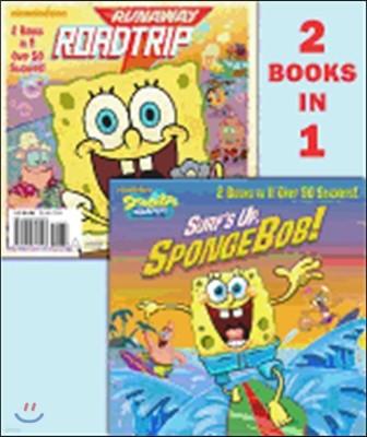 Surf's Up, Spongebob! / Runaway Roadtrip!