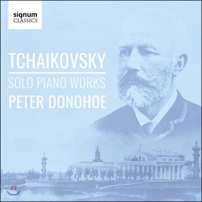 Peter Donohoe 차이코프스키: 피아노 독주집 (Tchaikovsky: Solo Piano Works)