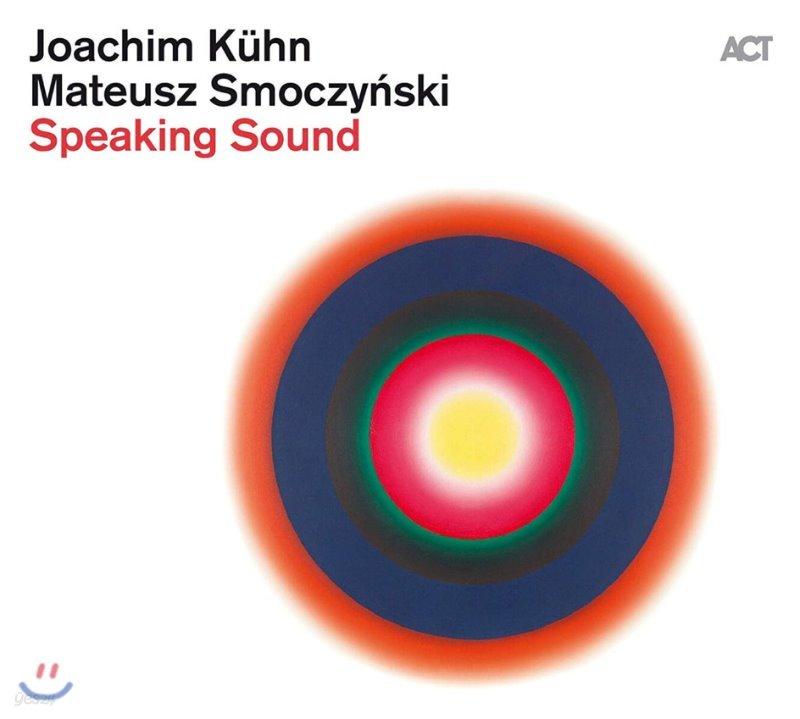 Joachim Kuhn / Mateusz Smoczynski (요아킴 쿤 / 마테우스 시모친스키) - Speaking Sound