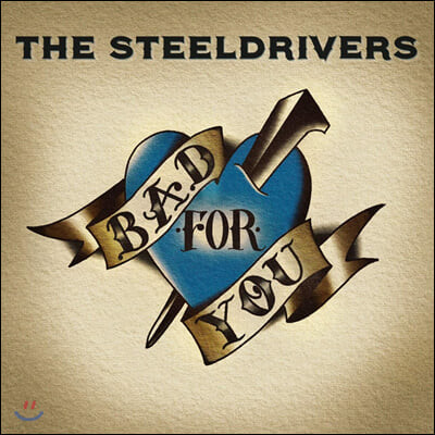 The SteelDrivers (스틸드라이버스) - 5집 Bad For You [LP]