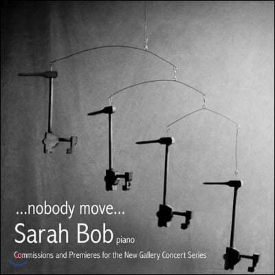 Sarah Bob 우리 시대의 피아노 작품들 (nobody move)
