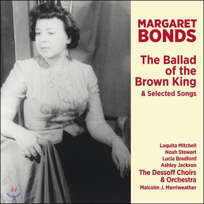 Malcolm J. Merriweather 마가렛 본즈: 갈색 왕의 발라드 외 다른 노래들 (Margaret Bonds: The Ballad Of The Brown King & Selected Songs)