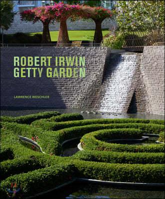 Robert Irwin Getty Garden - Revised Edition