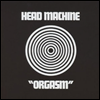 Head Machine - Orgasm
