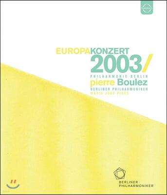 Pierre Boulez 2003년 베를린 필 유로파 콘서트 (Europakonzert 2003)