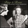Bing Crosby & Rosemary Clooney - Bing & Rosie: The Crosby-Clooney Radio Sessions