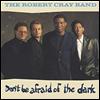 Robert Cray Band - Don't Be Afraid Of The Dark
