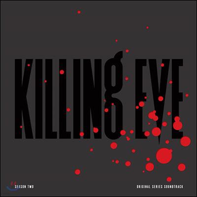 킬링 이브 시즌 2 드라마음악 (Killing Eve Season Two OST) [레드 & 블랙 스플래터 컬러 2LP]