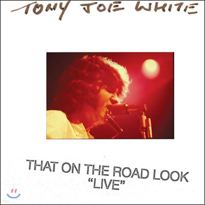Tony Joe White (토니 조 화이트) - That On The Road Look